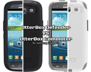 OtterBox Defender vs OtterBox Commuter for Samsung Galaxy S3