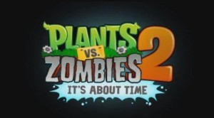 Plants vs Zombies 2 Release Date In July 2013, Finally!